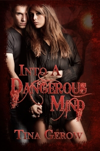 into a dangerous mind, tina gerow